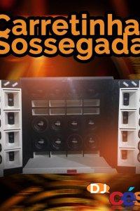Carretinha Sossegada - DJ César