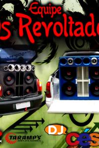Equipe os Revoltados - DJ César