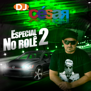 DJ César No Rolê Volume 2