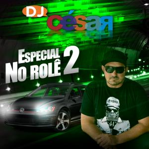 DJ César No Rolê Volume 2