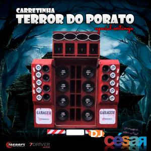 Carretinha Terror do Porato - Especial Sertanejo