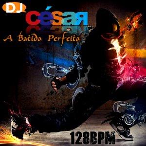 DJ César - A Batida Perfeita