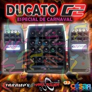 Ducato G2 - Especial de Carnaval