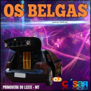 Os Belgas - DJ César