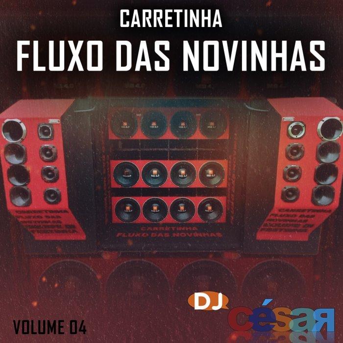 Carretinha Fluxo das Novinhas Volume 04