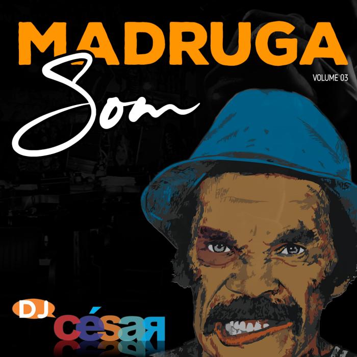 Madruga Som - Volume 3