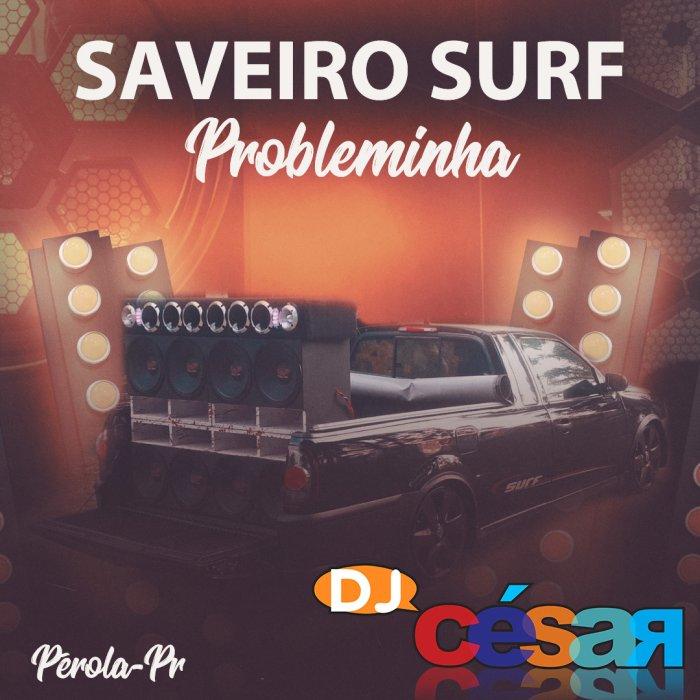 Saveiro Surf Probleminha
